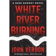 White River Burning by Verdon, John, 9781640090637