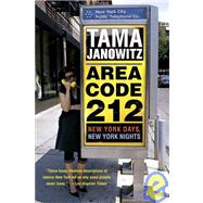 Area Code 212 : New York Days, New York Nights by Janowitz, 9780312320638