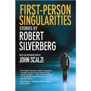 First-person Singularities by Silverberg, Robert; Scalzi, John, 9781941110638