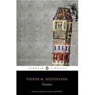 Cuentos/ Tales by Dostoyevsky, Fyodor, 9786073140638