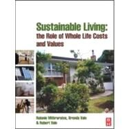 Sustainable Living : The Role of Whole Life Costs and Values by Mithraratne; Vale; Vale, 9780750680639