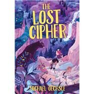 The Lost Cipher by Oechsle, Michael, 9780807580639