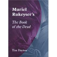 Muriel Rukeyser's the Book of the Dead by Dayton, Tim, 9780826220639