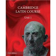 Cambridge Latin Course: Unit 1 Student Text by Cambridge University Press, 9781107690639
