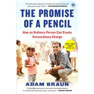 The Promise of a Pencil How an Ordinary Person Can Create Extraordinary Change by Braun, Adam; Adler, Carlye (CON), 9781476730639