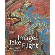 Images Take Flight by Russo, Alessandra; Wolf, Gerhard; Fane, Diana, 9783777420639