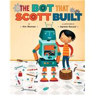 The Bot That Scott Built by Norman, Kim; Baruzzi, Agnese, 9781454910640
