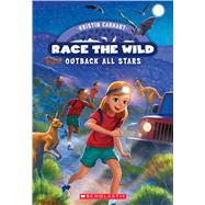 Outback All-Stars (Race the Wild #5) by Earhart, Kristin, 9780545940641