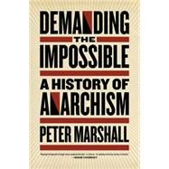 Demanding the Impossible : A History of Anarchism by Unknown, 9781604860641