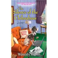 The Silence of the Chihuahuas by Curtis, Waverly, 9781617730641