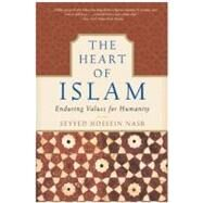 The Heart of Islam by Nasr, Seyyed Hossein, 9780060730642