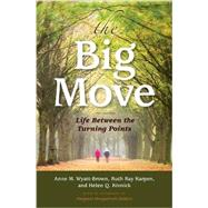 The Big Move by Wyatt-Brown, Anne M.; Karpen, Ruth Ray; Kivnick, Helen Q.; Gullette, Margaret Morganroth (AFT), 9780253020642