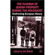 The Plunder of Jewish Property During the Holocaust by Beker, A., 9780333760642