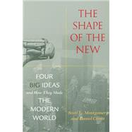 The Shape of the New by Montgomery, Scott L.; Chirot, Daniel, 9780691150642