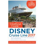 The Unofficial Guide to Disney Cruise Line 2017 by Testa, Len; Foster, Erin; Stewart, Laurel; Halphen, Ritchey, 9781628090642