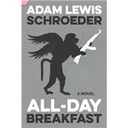 All-Day Breakfast A Novel by Schroeder, Adam Lewis, 9781771620642