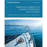 Essential Elements of Career Counseling Processes and Techniques by Amundson, Norman E.; Harris-Bowlsbey, JoAnn E; Niles, Spencer G., 9780132850643