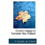 Crozet's Voyage to Tasmania, New Zealand by Ling Roth, Jas R. Boosac H., 9780554760643