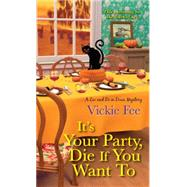 It's Your Party, Die If You Want To by FEE, VICKIE, 9781496700643