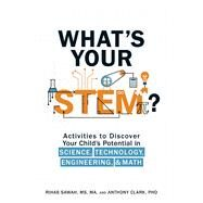 What's Your Stem? by Sawah, Rihab; Clark, Anthony, Ph.D., 9781507200643