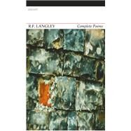 R. F. Langley Complete Poems by Langley, R. F.; Noel-tod, Jeremy, 9781784100643