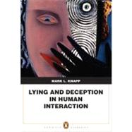 Lying and Deception in Human Interaction by Knapp, Mark L., 9780205580644