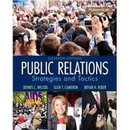 Public Relations Strategies and Tactics by Wilcox, Dennis L.; Cameron, Glen T.; Reber, Bryan H., 9780205960644