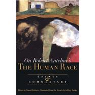 On Robert Antelme's the Human Race: Essays and Commentary by Dobbels, Daniel, 9780810160644