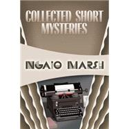 Collected Short Mysteries by Marsh, Ngaio; Greene, Douglas G., 9781631940644