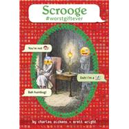 Scrooge #worstgiftever by Dickens, Charles; Wright, Brett, 9780399550645