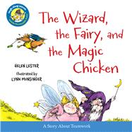The Wizard, the Fairy, and the Magic Chicken by Lester, Helen; Munsinger, Lynn, 9780544220645