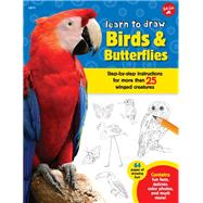 Learn to Draw Birds & Butterflies by Gilbert, Elizabeth T.; Cuddy, Robbin, 9781633220645