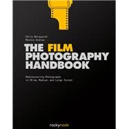 The Film Photography Handbook by Marquardt, Chris; Andrae, Monika, 9781681980645
