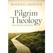 Pilgrim Theology by Horton, Michael, 9780310330646