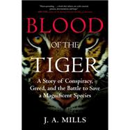 Blood of the Tiger by MILLS, J. A., 9780807030646