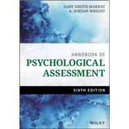 Handbook of Psychological Assessment by Groth-Marnat, Gary; Wright, A. Jordan, 9781118960646