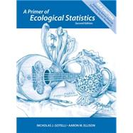 A Primer of Ecological Statistics by Gotelli, Nicholas J.; Ellison, Aaron M., 9781605350646