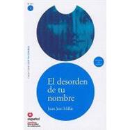 El desorden de tu nombre/ The Disorder of Your Name by Millas, Juan Jose, 9788497130646