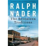 The Seventeen Traditions by Nader, Ralph; Wolf, David, 9780062210647