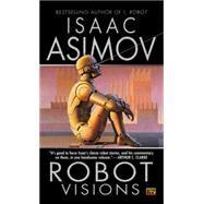 Robot Visions by Asimov, Isaac, 9780451450647