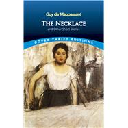 The Necklace and Other Short Stories by Maupassant, Guy de, 9780486270647