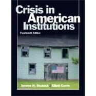 Crisis in American Institutions by Skolnick, Jerome H.; Currie, Elliott, 9780205610648