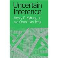 Uncertain Inference by Henry E. Kyburg, Jr , Choh Man Teng, 9780521800648