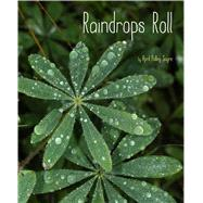 Raindrops Roll by Sayre, April Pulley; Sayre, April Pulley, 9781481420648