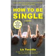 How to Be Single by Tuccillo, Liz, 9781501140648