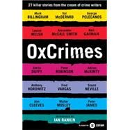 Oxcrimes: 27 Killer Stories from the Cream of Crimewriters by Rankin, Ian; Florence, Peter, 9781781250648