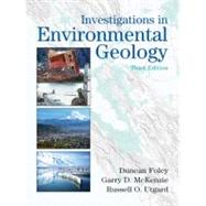 Investigations In Environmental Geology by Foley, Duncan D.; McKenzie, Garry D.; Utgard, Russell O., 9780131420649