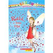 Rainbow Magic #1: Rubí, el hada roja (Spanish language edition of Rainbow Magic #1: Ruby the Red Fairy) by Meadows, Daisy, 9780545100649