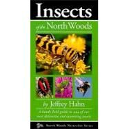 Insects of the North Woods by Hahn,  Jeffrey, 9780979200649