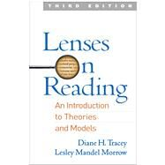 Lenses on Reading, Third Edition An Introduction to Theories and Models by Tracey , Diane H.; Morrow, Lesley Mandel, 9781462530649